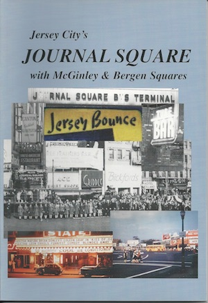 JERSEY CITY'S JOURNAL SQUARE WITH MCGINLEY & BERGEN SQUARES
