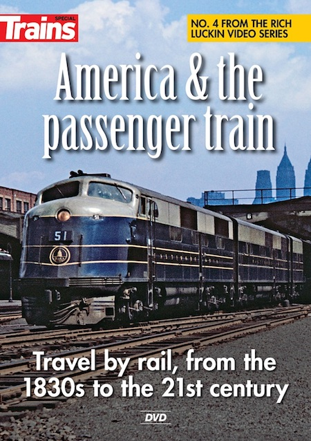 AMERICA & THE PASSENGER TRAIN TRAVEL BY RAIL FROM THE 1830'S TO THE 21ST CENTURY