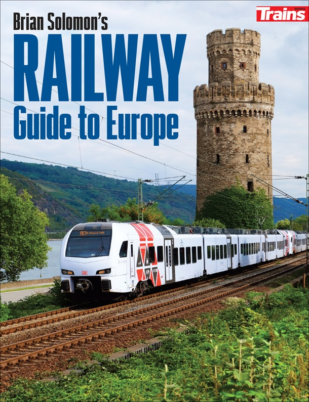 BRIAN SOLOMON'S RAILWAY GUIDE TO EUROPE