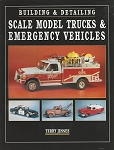 BUILDING & DETAILING SCALE MODEL TRUCKS & EMERGENCY VEHICLES