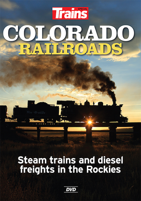 COLORADO RAILROADS - STEAM TRAINS & DIESEL FREIGHTS IN THE ROCKIES