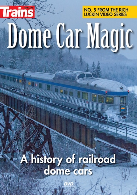 DOME CAR MAGIC - A HISTORY OF RAILROAD DOME CARS