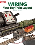 WIRING YOUR TOY TRAIN LAYOUT SECOND EDITION