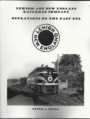 LEHIGH & NEW ENGLAND RAILROAD COMPANY OPERATIONS ON THE EAST END