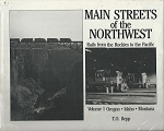 MAIN STREETS OF THE NORTHWEST RAILS FROM THE ROCKIES TO THE PACIFIC VOL 1 OR, ID & MT