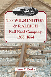 WILMINGTON & RALEIGH RAIL ROAD COMPANY 1833-1854