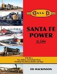 SANTA FE POWER IN COLOR VOL 1 ALCO, BALDWIN AND FAIRBANKS-MORSE (INCLUDING MISCELLANEOUS BUILDERS AND SLUGS)