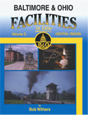 BALTIMORE & OHIO FACILITIES IN COLOR VOL 2 CENTRAL REGION