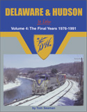 DELAWARE AND HUDSON IN COLOR VOL 4 THE FINAL YEARS 1976-1991