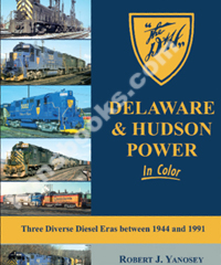 DELAWARE AND HUDSON POWER IN COLOR THREE DIVERSE DIESEL ERAS BETWEEN 1944 AND 1991
