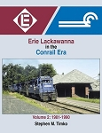 ERIE LACKAWANNA IN THE CONRAIL ERA VOL 2 1981-1990