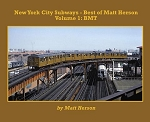 NEW YORK CITY SUBWAYS BEST OF MATT HERSON VOL 1 BMT