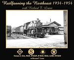 RAILFANNING THE NORTHEAST 1934-1954 WITH RICHARD LOANE VOL 3 ERIE, M&E, NYS&W, W-B&E, M&U, L&NE, NYO&W