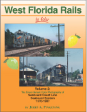 WEST FLORIDA RAILS IN COLOR VOL 2 SCL, SBD 1970-1987