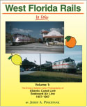 WEST FLORIDA RAILS IN COLOR VOL 1 THE EMERY GULASH COLOR PHOTOGRAPHY OF ACL & SCL 1957-67