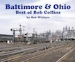 BALTIMORE & OHIO BEST OF BOB COLLINS