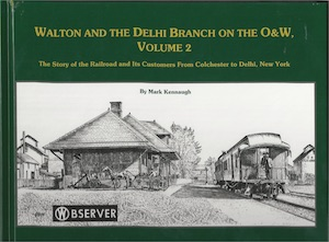 WALTON AND THE DELHI BRANCH ON THE O&W VOLUME 2