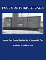 FOCUS ON FREIGHT CARS VOL 2 DOUBLE SHEATHED BOX & AUTOMOBILE CARS