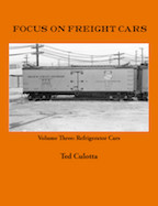 FOCUS ON FREIGHT CARS VOL 3 REFRIGERATOR CARS