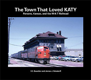 THE TOWN THAT LOVED KATY - PARSONS, KANSAS AND THE MKT RAILROAD