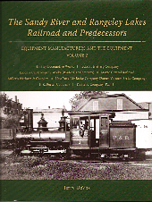 SANDY RIVER & RANGELEY LAKES RAILROAD &  PREDECESSORS EQUIPMENT MANUFACTURERS AND THE EQUIPMENT VOL 2