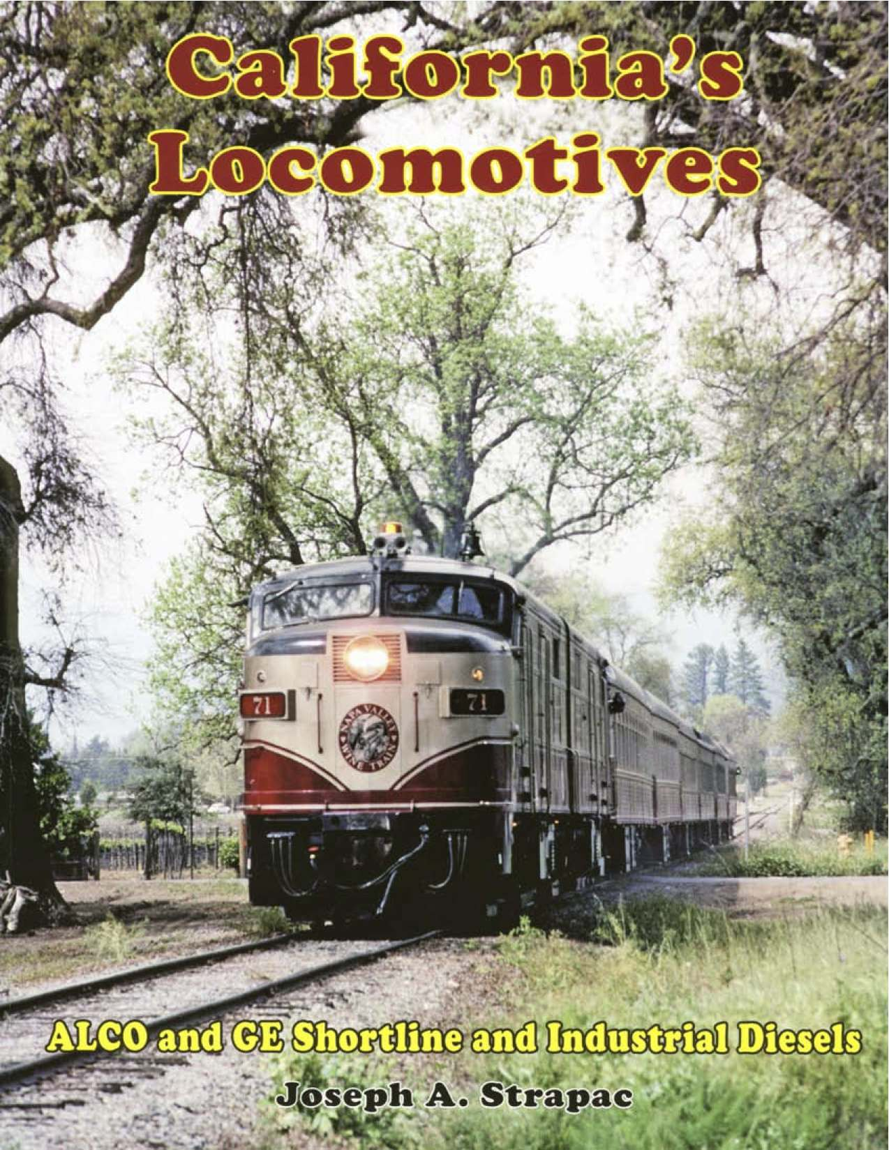 CALIFORNIA'S LOCOMOTIVES 2: ALCO & GE INDUSTRIAL & SHORTLINE DIESELS
