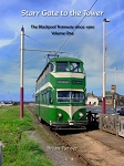 STARR GATE TO THE TOWER - BLACKPOOL TRAMWAY SINCE 1960 VOL 1
