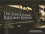 ELKIN & ALLEGHANY RAILWAY REVISITED