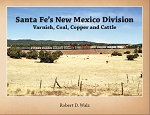 SANTA FE'S NEW MEXICO DIVISION: VARNISH, COAL, COPPER AND CATTLE