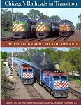 CHICAGO'S RAILROADS IN TRANSITION THE PHOTOGRAPHY OF LOU GERARD