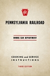 PENNSYLVANIA RAILROAD DINING CAR DEPARTMENT COOKING AND SERVICE INSTRUCTIONS