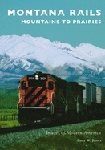 MONTANA RAILS: MOUNTAINS TO PRAIRIES