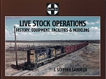 SANTA FE LIVE STOCK OPERATIONS: HISTORY, EQUIPMENT, FACILITIES & MODELING