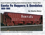 SANTA FE RAILWAY ROLLING STOCK REFERENCE SERIES VOL 9 HOPPERS & GONDOLAS 1959-1995