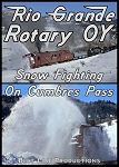 RIO GRANDE ROTARY OY SNOW FIGHTING ON CUMBRES PASS