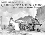 GENE HUDDLESTON'S CHESAPEAKE & OHIO 1947-1959