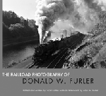 RAILROAD PHOTOGRAPHY OF DONALD W. FURLER