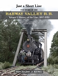 JUST A SHORT LINE THE STORY OF THE RAHWAY VALLEY RAILROAD VOLUME 1 1897-1950 2ND ED.