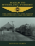 RAILS TO STERLING FOREST  HISTORY OF THE ERIE'S GREENWOOD LAKE DIVISION