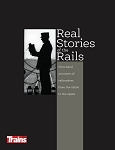 REAL STORIES OF THE RAILS FIRST HAND ACCOUNTS OF RAILROADERS FROM THE 1920S TO THE 1990S