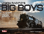 UNION PACIFIC'S BIG BOYS: THE COMPLETE STORY -HARDCOVER