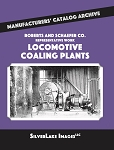 ROBERTS & SCHAEFER CO LOCOMOTIVE COALING PLANTS MANUFACTURERS' CATALOG ARCHIVE BOOK 7