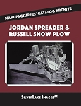 JORDAN SPREADER & RUSSELL SNOW PLOW – MANFACTURERS' CATALOG ARCHIVE BOOK 1