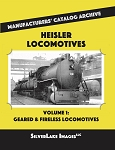 HEISLER LOCOMOTIVES VOL 1 GEARED & FIRELESS LOCOMOTIVES MANUFACTURERS' CATALOG ARCHIVE BOOK 8