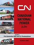 CANADIAN NATIONAL POWER IN COLOR VOLUME 2 1ST GEN MLW & CLC ROADSWITCHERS