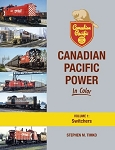 CANADIAN PACIFIC POWER IN COLOR VOL 1 SWITCHERS