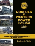 NORFOLK & WESTERN POWER 1955-1982 IN COLOR VOL 3 SECOND GENERATION ROADSWITCHERS AND NEWER POWER