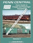 PENN CENTRAL COLOR GUIDE TO FREIGHT & PASSENGER EQUIPMENT VOL 2