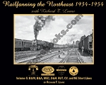 RAILFANNING THE NORTHEAST 1934-1954 WITH RICHARD LOANE VOL 5 B&M, B&A, MEC, D&H, RUT, CV AND NEW ENGLAND SHORTLINES
