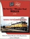 SOO LINE – MILWAUKEE ROAD MERGER IN COLOR VOL 2 MORE PRE-MERGER MILWAUKEE AND MERGED SOO LINE